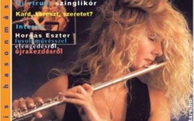 A zene a lélek legszebb tánca – Interjú Horgas Eszterrel. 2006.